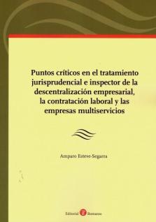 Puntos críticos en el tratamiento jurisprudencial e inspector de la descentralización empresarial, la contratación laboral y las empresas multiservicios
