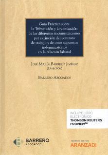 GUÍA práctica sobre la tributación y la cotización de las diferentes indemnizaciones por extinción del contrato de trabajo y de otros supuestos indemnizatorios en la relación laboral