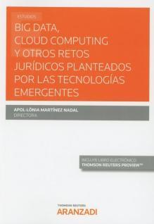 BIG data, cloud computing y otros retos jurídicos planteados por las tecnologías emergentes