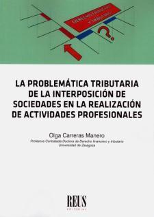 La problemática tributaria de la interposición de sociedades en la realización de actividades profesionales