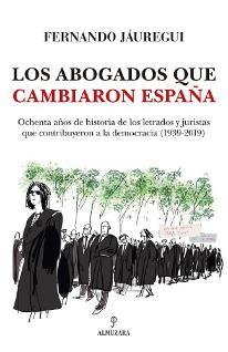 Los abogados que cambiaron España